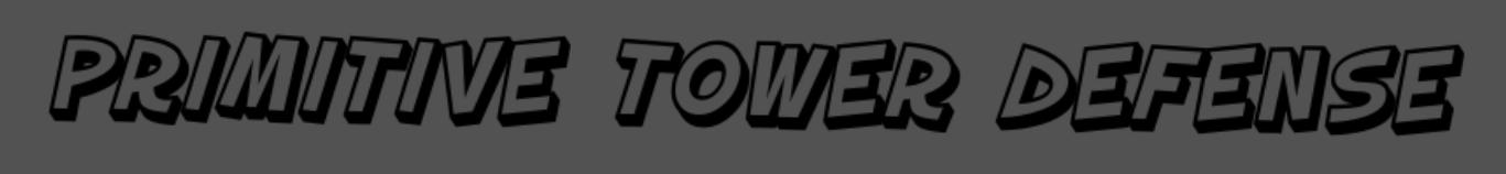 Primitive Tower Defense