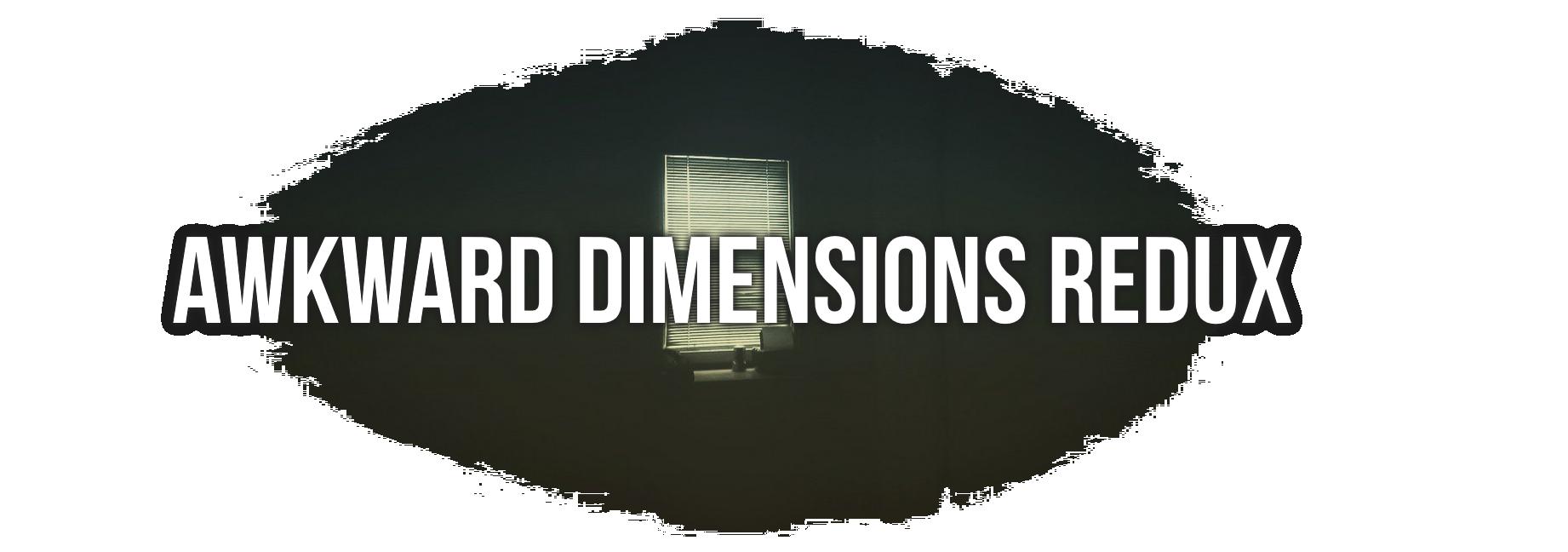 Awkward Dimensions Redux by StevenHarmonGames