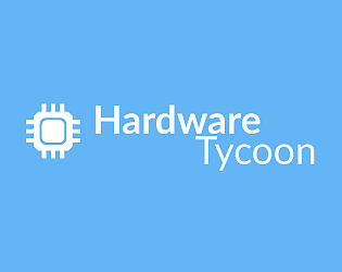 Hardware Tycoon [Free] [Simulation] [Windows] [macOS] [Linux]