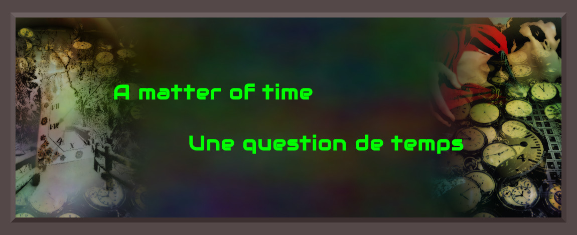A matter of time | Une question de temps