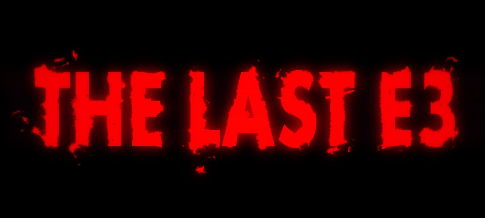 THE LAST E3