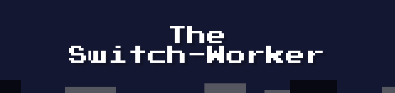 The Switch-Worker