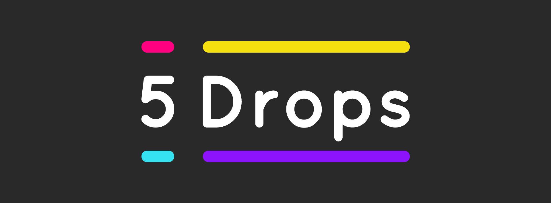 5 drops