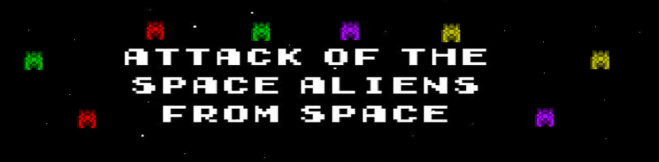 Attack of the Space Aliens from Space
