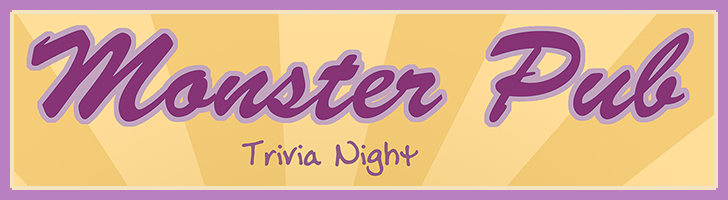 Monster Pub - Trivia Night