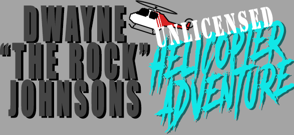 "Dwayne ""The Rock"" Johnsons (unlicensed) Helicopter Adventure"