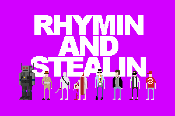 RHYMIN AND STEALIN