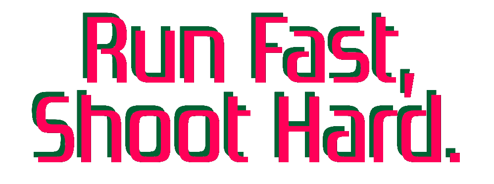 Run Fast, Shoot Hard (Demo)