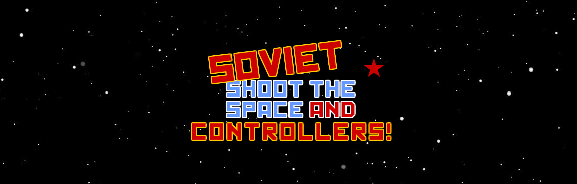Soviet Shoot the Space and Controllers!