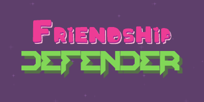 Friendship Defender