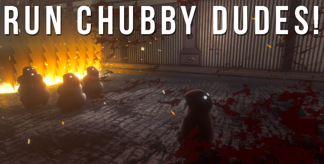 RUN CHUBBY DUDES!
