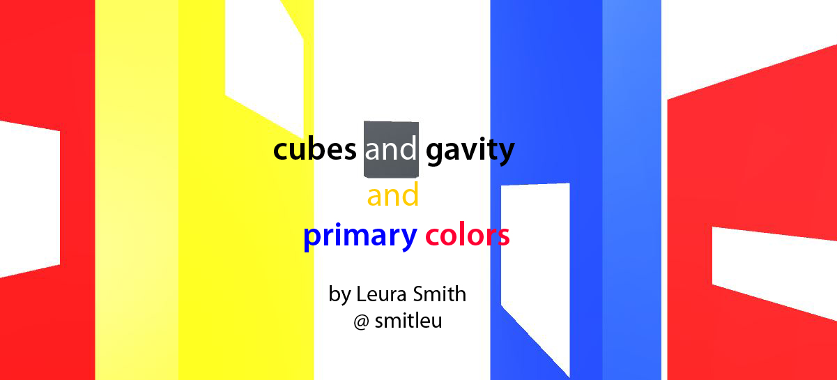Cubes and gravity and primary colors