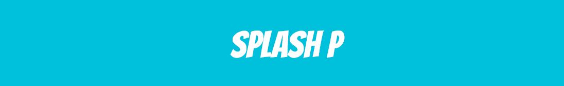 Splash-P