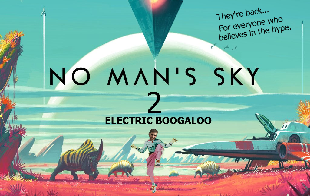 No Man's Sky 2 electric boogaloo