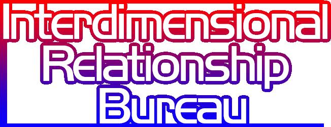 IRB: Interdimensional Relationship Bureau