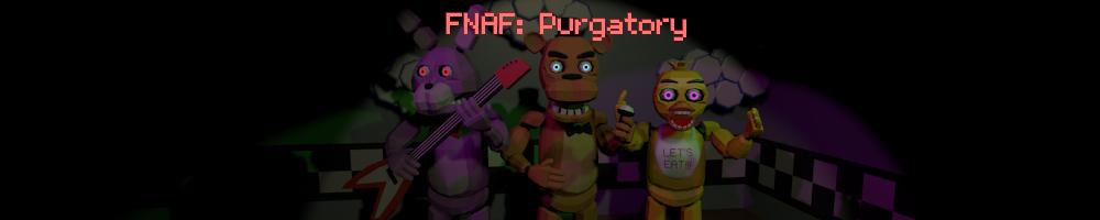 FNAF: Purgatory by TwistedTwigleg