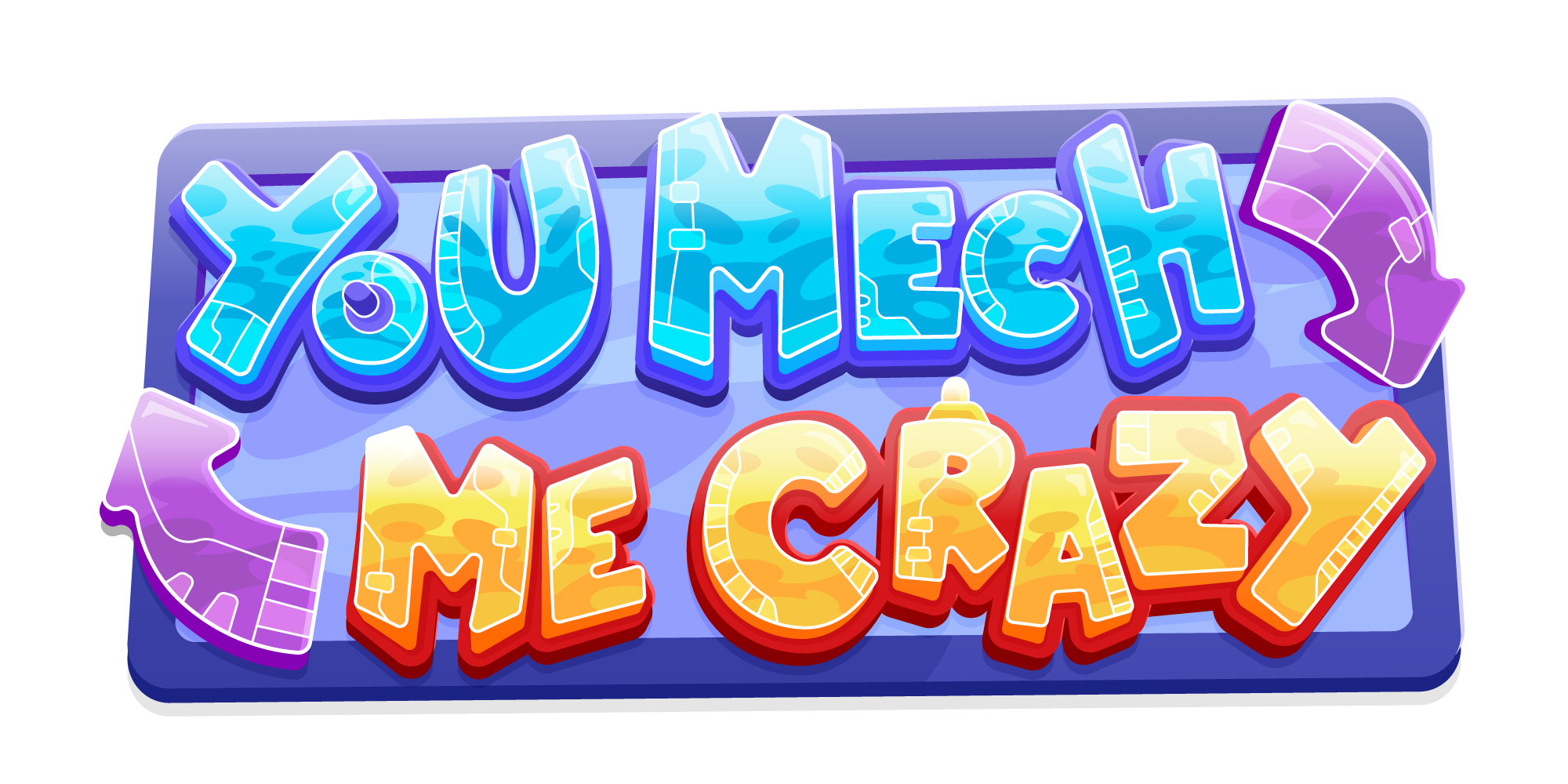 You Mech Me Crazy
