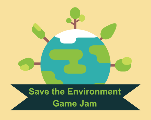 Save The Environment Game Jam 2018 2019 Itch Io