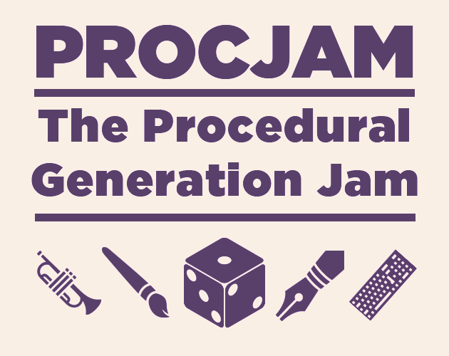 PROCJAM - The Procedural Generation Jam