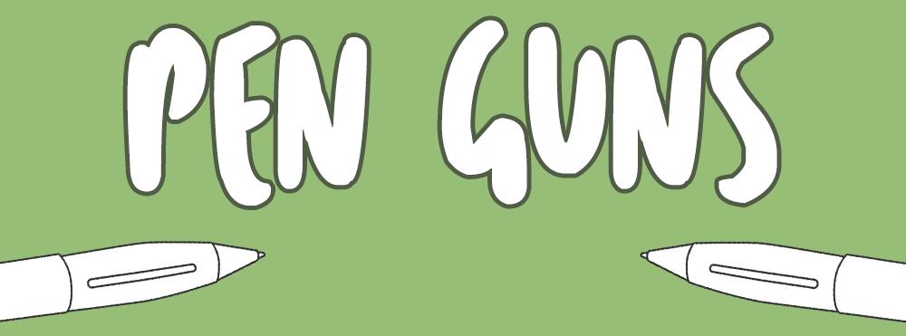 PEN GUNS