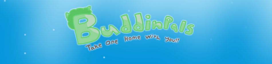 Buddinpals: Take One Home With You !!