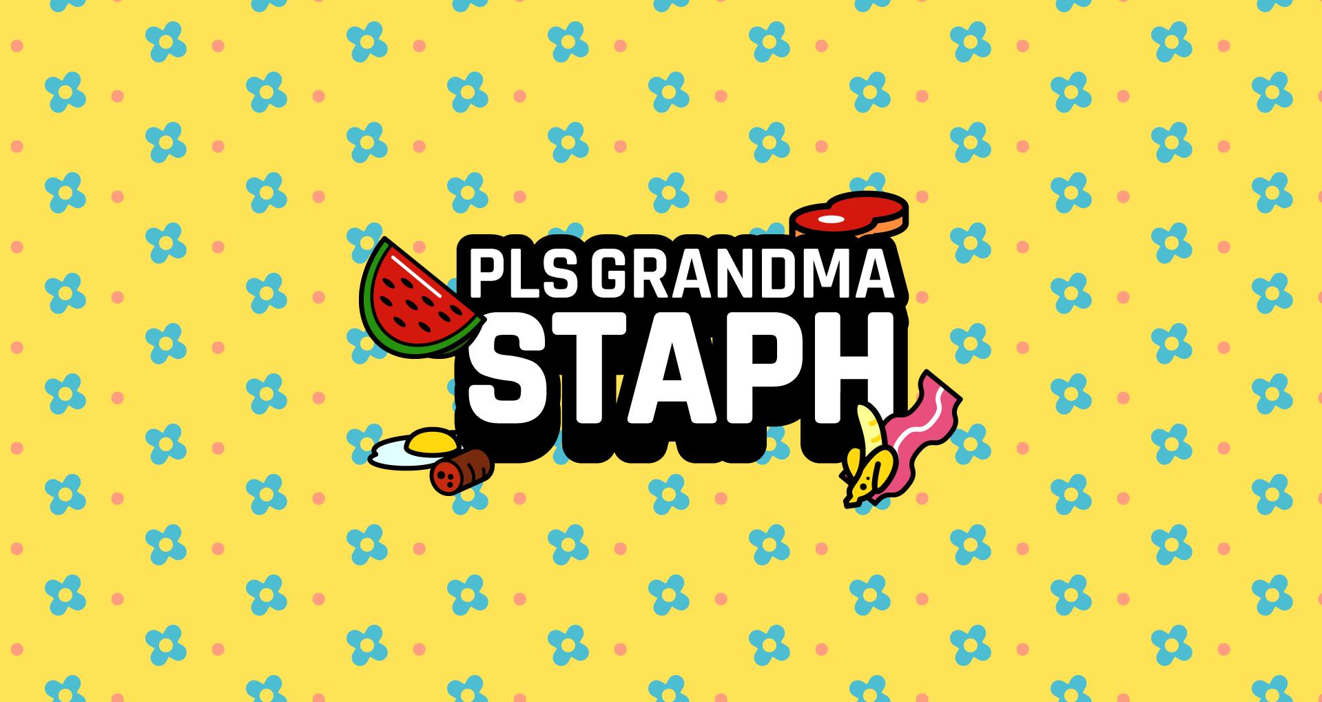 Pls Grandma STAPH