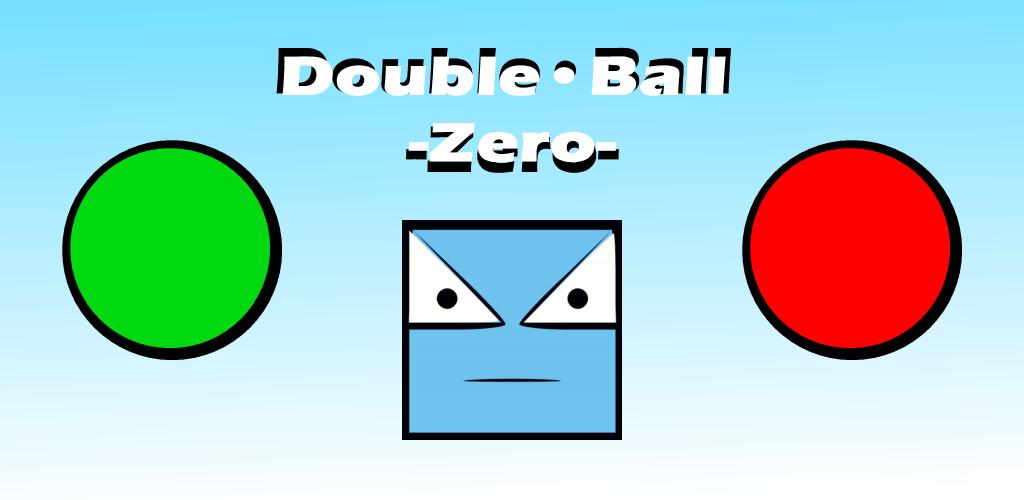 Double Ball Zero