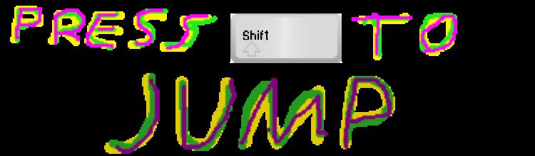 Press shift to jump!!!