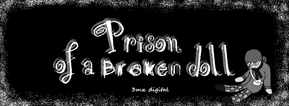 Prison of a broken doll