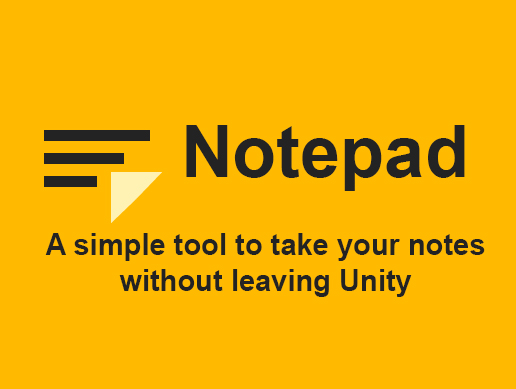 [NOTEPAD]: A SIMPLE TOOL to take your NOTES without leaving UNITY