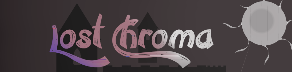 Lost Chroma (GAME JAM ENTRY)