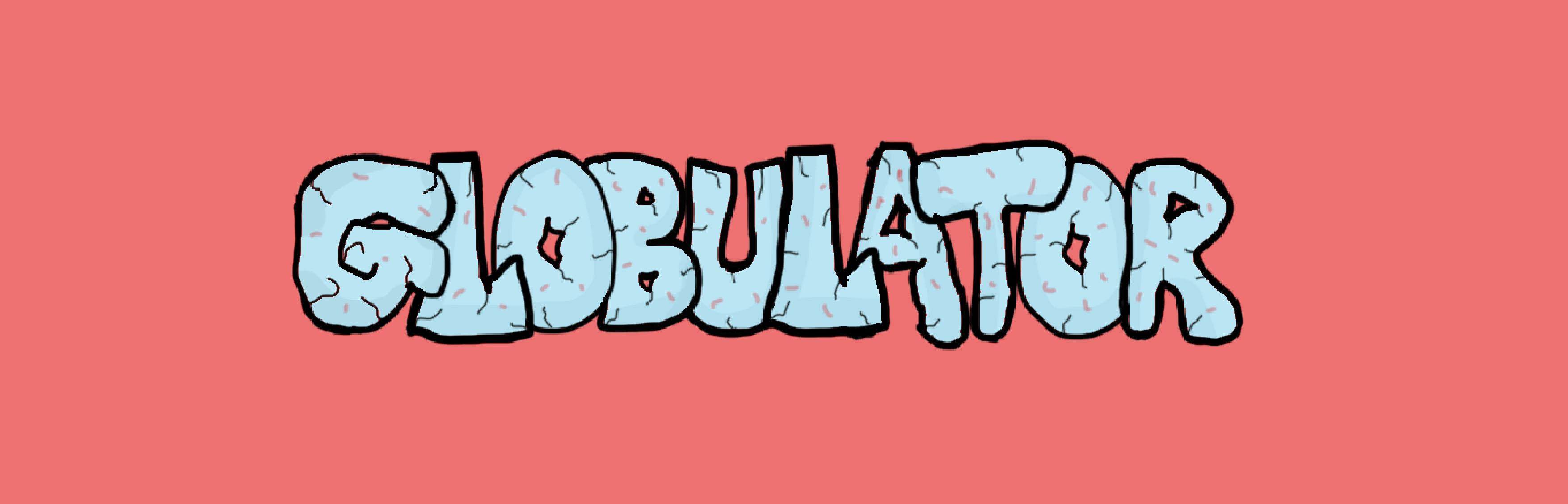 Globulator