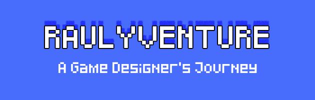 Raulyventure - A Game Designer's Journey