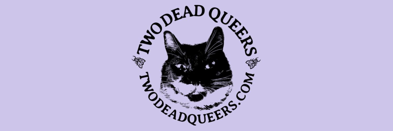 Two Dead Queers Present: QUARANZINE