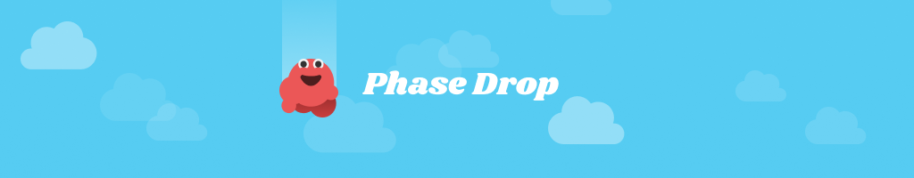 Phase Drop