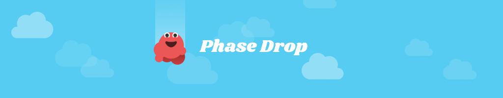 Phase Drop