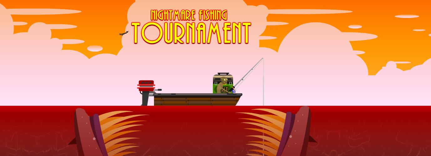 Nightmare Fishing Tournament