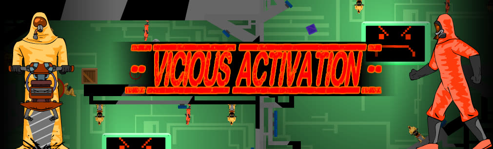 Vicious Activation