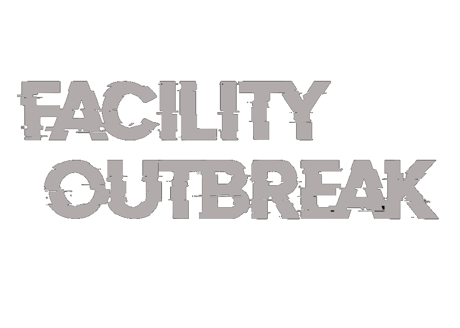 Facility Outbreak