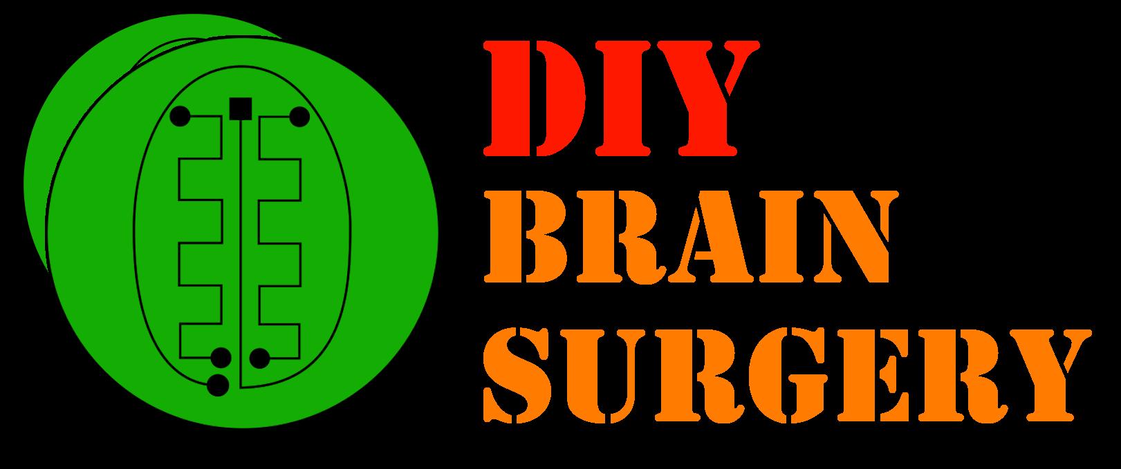 DIY Brain Surgery