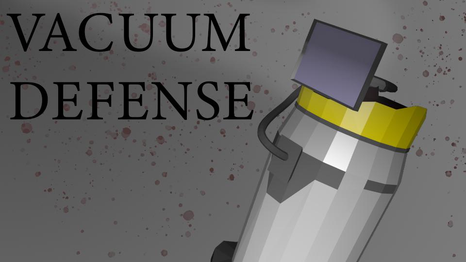 Vacuum Defense