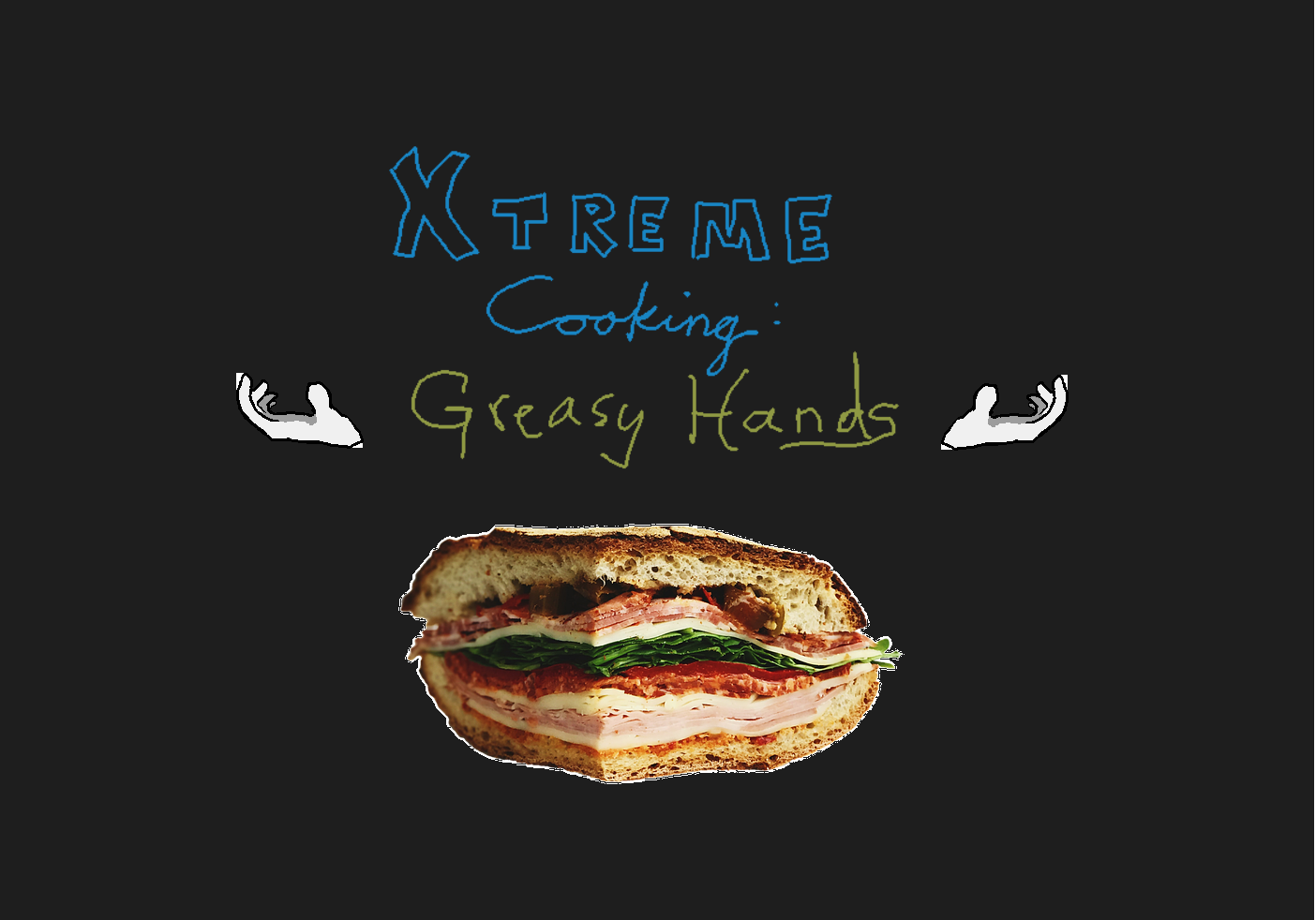 Xtreme Cooking: Greasy Hands