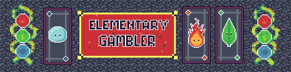 Elementary Gambler