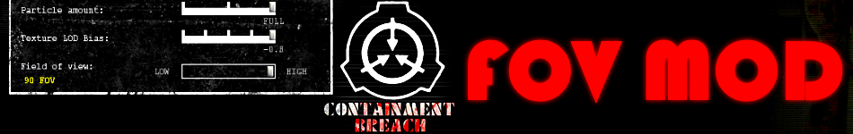 Field of View (FOV) Mod For SCP - Containment Breach