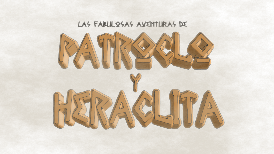 Las fabulosas aventuras de Patroclo y Heráclita