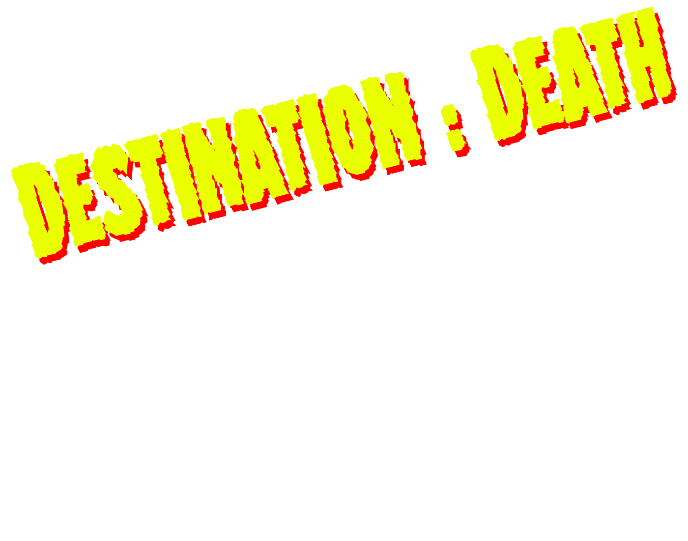 Destination : Death