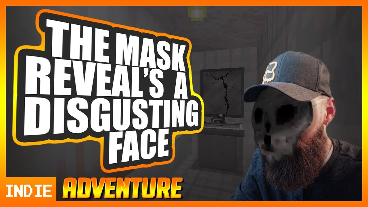 Forged By Games Plays : The Mask Reveal's A Disgusting Face