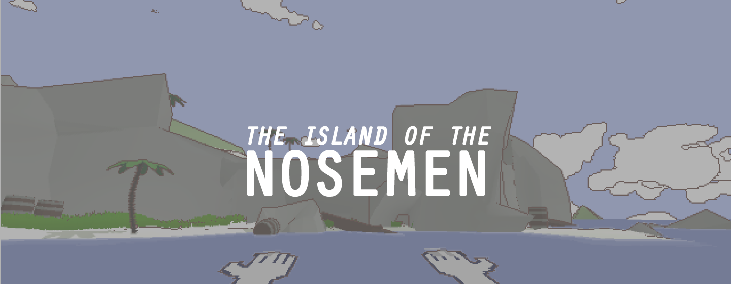 The Island of the Nosemen