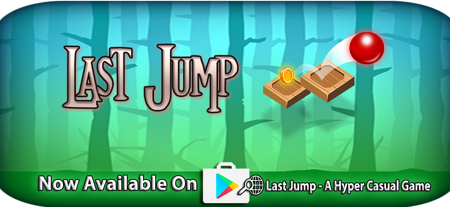 Last Jump - A Hyper Casual Game