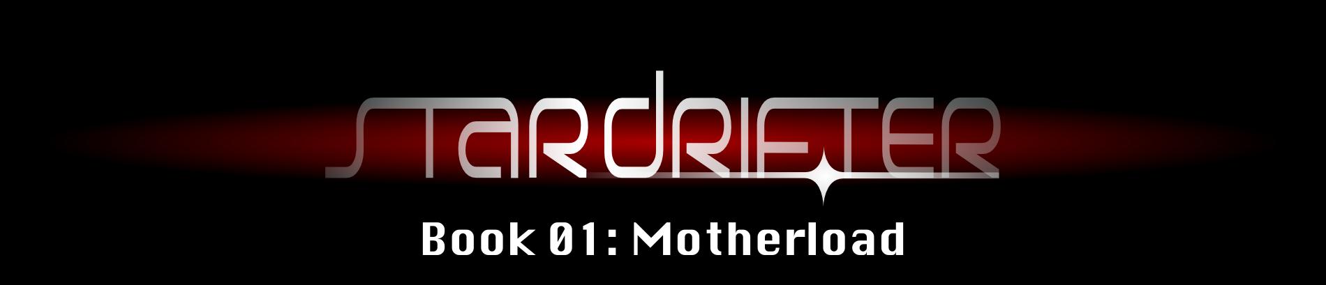 Stardrifter Book 01: Motherload